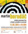 07. 09. Pozvánka: Vernisáž - Martin Borodáč
